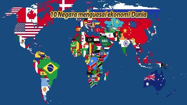 10 Negara menguasai ekonomi Dunia