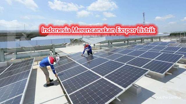 Indonesia Merencanakan Exspor Listrik