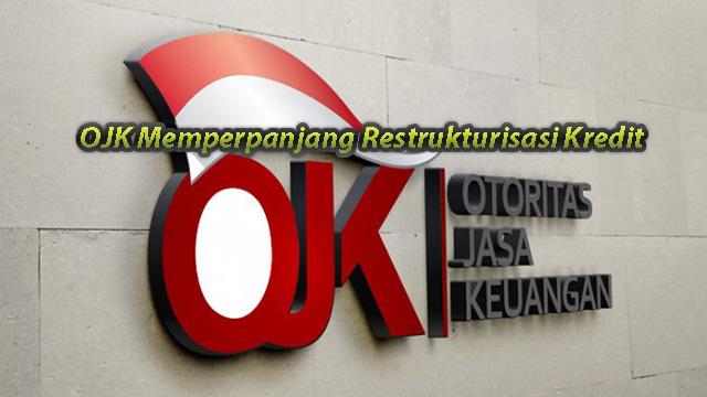 OJK Memperpanjang Restrukturisasi Kredit