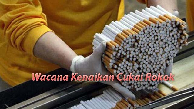 Wacana Kenaikan Cukai Rokok