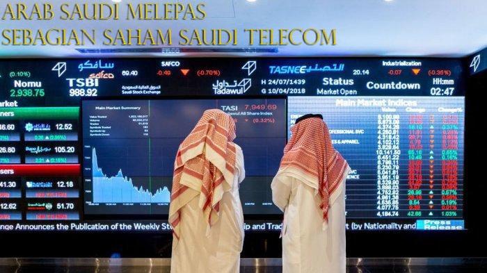 Arab Saudi Melepas Sebagian Saham Saudi Telecom