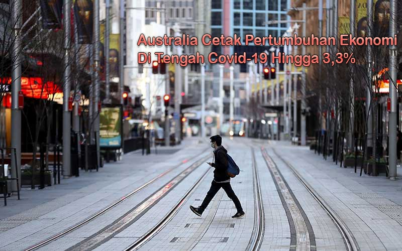 Australia Cetak Pertumbuhan Ekonomi di Tengah Covid-19
