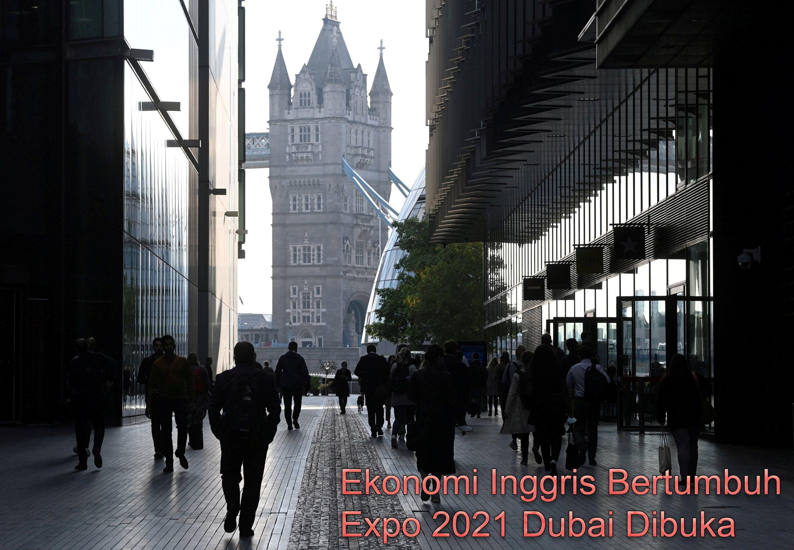 Ekonomi Inggris Bertumbuh, Expo 2021 Dubai Dibuka