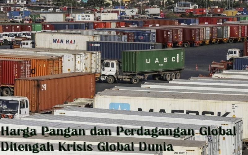 Harga Pangan dan Perdagangan Global Ditengah Krisis Global