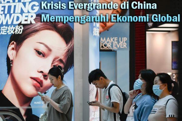 Krisis Evergrande di China Mempengaruhi Ekonomi Global