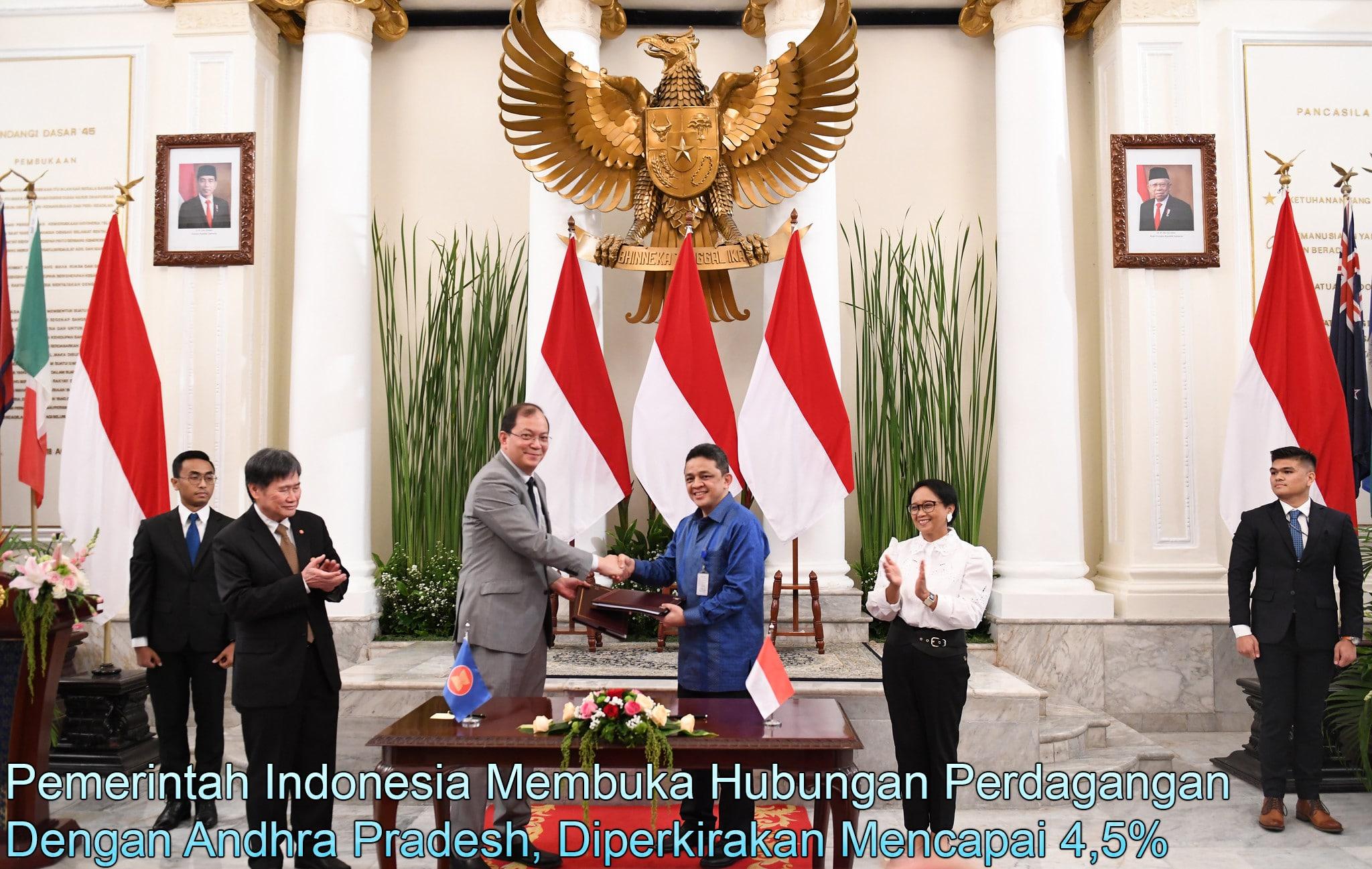 Pemerintah Indonesia Membuka Hubungan Perdagangan Dengan Andhra Pradesh